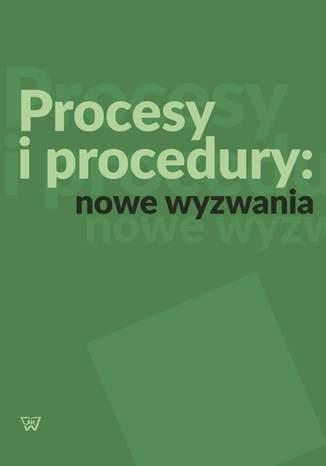 Okładka książki/ebooka Procesy i procedury: nowe wyzwania
