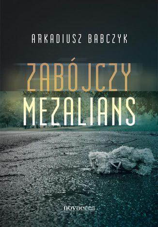 Okładka książki/ebooka Zabójczy mezalians