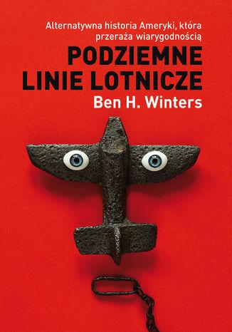 Okładka książki/ebooka Podziemne linie lotnicze