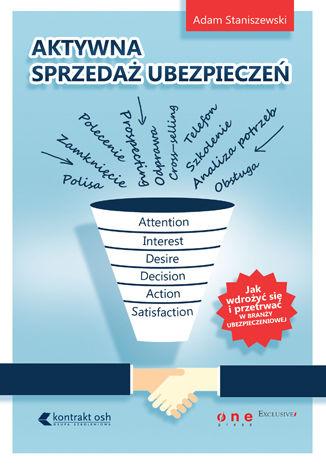 Okładka książki/ebooka Aktywna sprzedaż ubezpieczeń. Jak wdrożyć się i przetrwać w branży ubezpieczeniowej