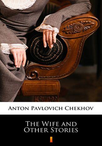 Okładka książki/ebooka The Wife and Other Stories