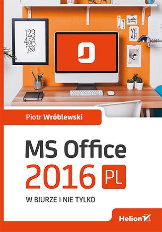 Okładka książki/ebooka MS Office 2016 PL w biurze i nie tylko