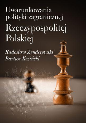 Okładka książki/ebooka Uwarunkowania polityki zagranicznej Rzeczypospolitej Polskiej