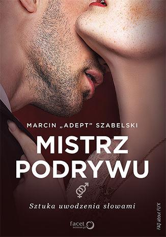 Okładka książki/ebooka Mistrz podrywu. Sztuka uwodzenia słowami