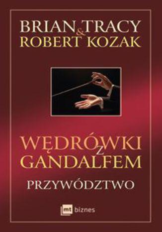 Okładka książki/ebooka Wędrówki z Gandalfem. Przywództwo