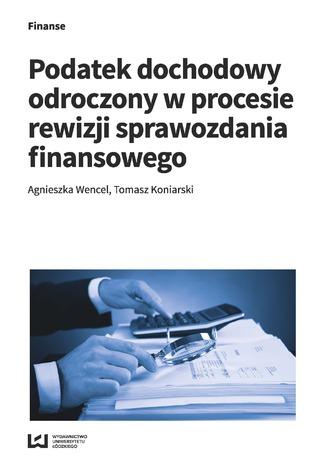 Okładka książki/ebooka Podatek dochodowy odroczony w procesie rewizji sprawozdania finansowego