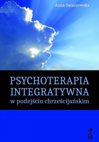 Okładka książki/ebooka Psychoterapia integratywna w podejściu chrześcijańskim