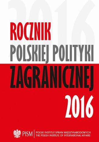 Okładka książki/ebooka Rocznik Polskiej Poltyki Zagranicznej 2016