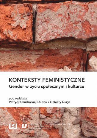 Okładka książki/ebooka Konteksty feministyczne. Gender w życiu społecznym i kulturze