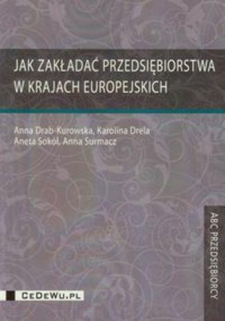 Okładka książki/ebooka Jak zakładać przedsiębiorstwa w krajach europejskich