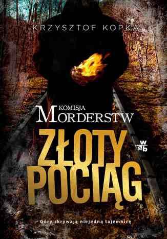 Okładka książki/ebooka Komisja Morderstw. Złoty Pociąg