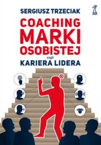 Okładka książki/ebooka Coaching marki osobistej, czyli kariera lidera