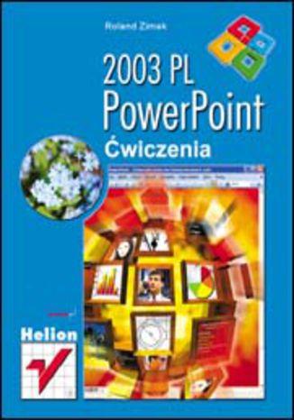 Okładka książki/ebooka PowerPoint 2003 PL. Ćwiczenia