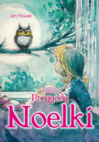 Okładka książki Przygody Noelki