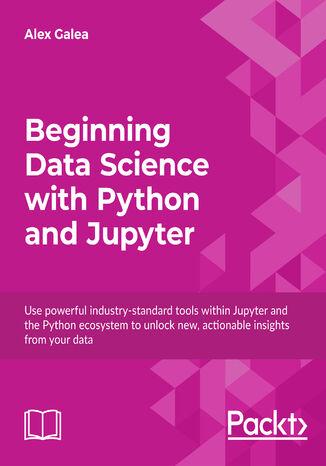 Okładka książki/ebooka Beginning Data Science with Python and Jupyter