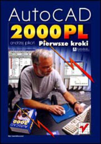 Okładka książki/ebooka AutoCAD 2000 PL. Pierwsze kroki