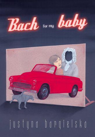 Okładka książki/ebooka Bach for my baby