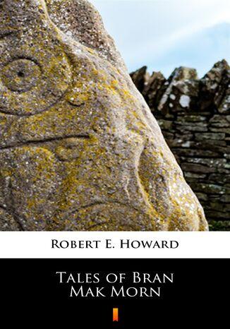 Okładka książki/ebooka Tales of Bran Mak Morn