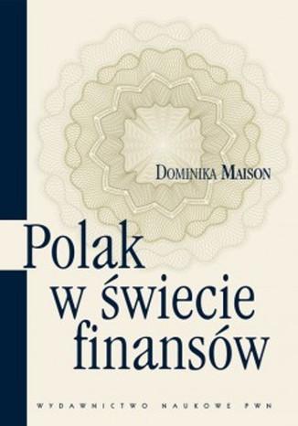 Okładka książki/ebooka Polak w świecie finansów. O psychologicznych uwarunkowaniach zachowań ekonomicznych Polaków.