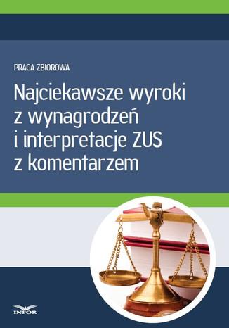 Okładka książki/ebooka Najciekawsze wyroki z wynagrodzeń i interpretacje ZUS z komentarzem