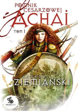 Okładka książki/ebooka Pomnik cesarzowej Achai (#1). Pomnik cesarzowej Achai