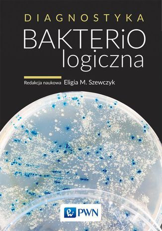 Okładka książki/ebooka Diagnostyka bakteriologiczna