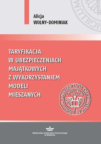 Okładka książki/ebooka Taryfikacja w ubezpieczeniach majątkowych z wykorzystaniem modeli mieszanych