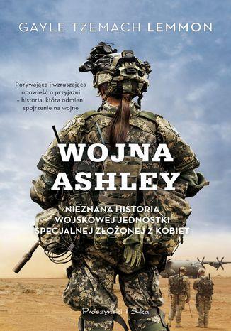 Okładka książki/ebooka Wojna Ashley. Nieznana historia wojskowej jednostki specjalnej złożonej z kobiet