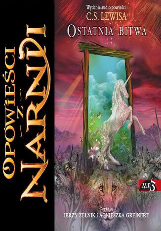 Okładka książki/ebooka Opowieści z Narnii (Tom 7). Opowieści z Narnii. Ostatnia bitwa