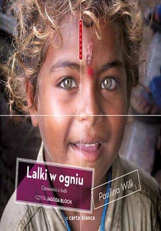 Okładka książki/ebooka Lalki w ogniu. Opowieści z Indii