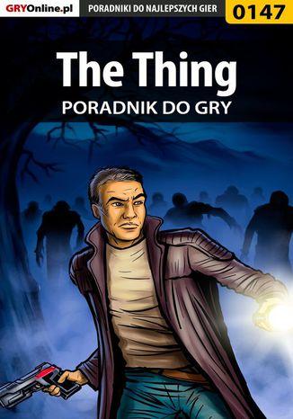 Okładka książki/ebooka The Thing - poradnik do gry