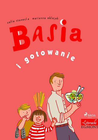 Okładka książki/ebooka Basia i gotowanie
