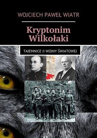 Okładka książki/ebooka Kryptonim Wilkołaki