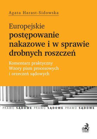 Okładka książki/ebooka Europejskie postępowanie nakazowe i w sprawie drobnych roszczeń. Komentarz praktyczny. Wzory pism procesowych