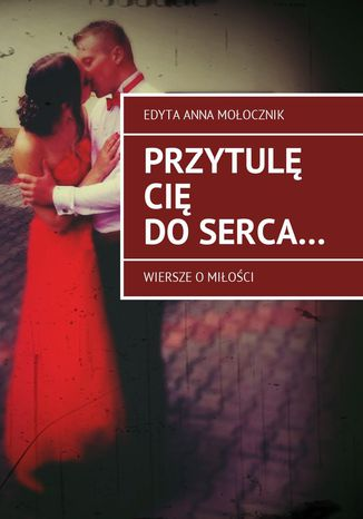 Okładka książki/ebooka Przytulę Cię doserca
