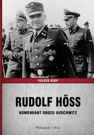 Okładka książki/ebooka Rudolf Höss. Komendant obozu Auschwitz