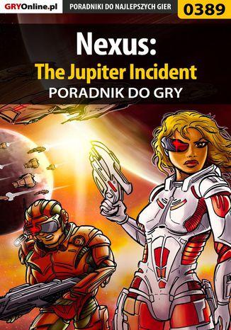 Okładka książki/ebooka Nexus: The Jupiter Incident - poradnik do gry