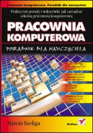 Okładka książki/ebooka Pracownia komputerowa. Poradnik dla nauczyciela