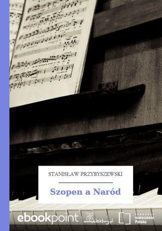 Okładka książki/ebooka Szopen a Naród
