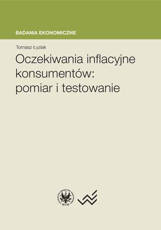 Okładka książki/ebooka Oczekiwania inflacyjne konsumentów. Pomiar i testowanie
