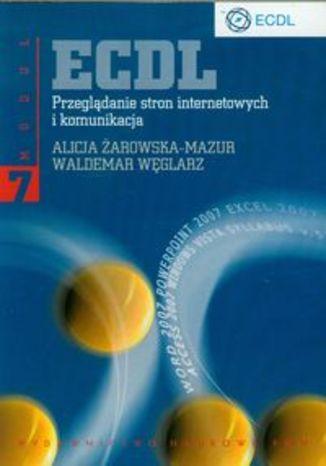 Okładka książki/ebooka ECDL Moduł 7. Przeglądanie stron internetowych i komunikacja