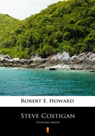 Okładka książki/ebooka Steve Costigan. Fighting Sailor