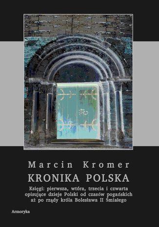 Okładka książki/ebooka Kronika polska Marcina Kromera, tom 1