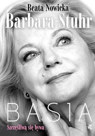 Okładka książki/ebooka Basia. Szczęśliwą się bywa
