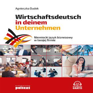 Okładka książki/ebooka Niemiecki język biznesowy w twojej firmie. Wirtschaftsdeutsch in deinem Unternehmen