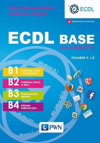 Okładka książki/ebooka ECDL Base na skróty. Syllabus v. 1.0
