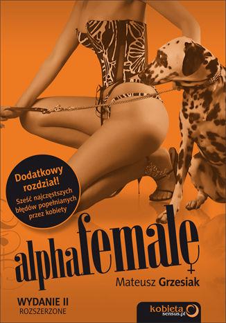 Okładka książki/ebooka AlphaFemale. Wydanie II rozszerzone