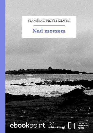 Okładka książki/ebooka Nad morzem
