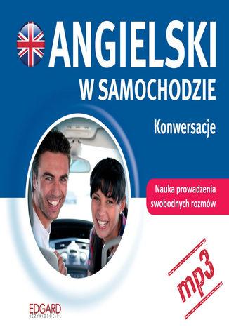 Okładka książki/ebooka Angielski w samochodzie. Konwersacje