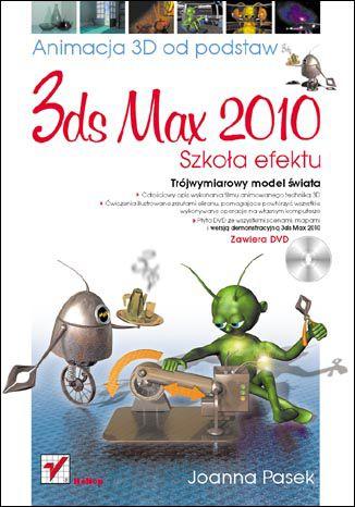 Okładka książki/ebooka 3ds max 2010. Animacja 3D od podstaw. Szkoła efektu